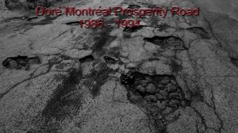Doré Montréal Prosperity Road began when very popular former mayor Jean Drapeau retired.