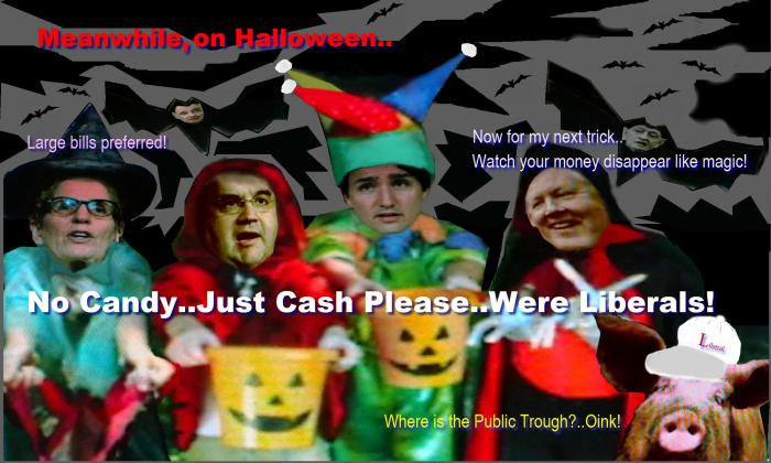 No candy cash please were Liberals.