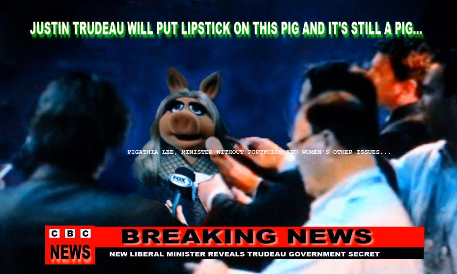 The important Trudeau government secret revealed is Liberal promises are like putting lipstick on a pig.