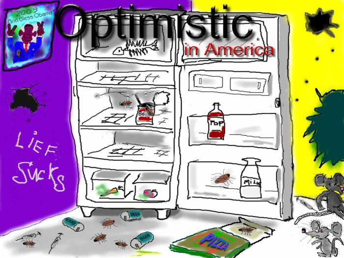 Optimistic in America is the good life TV promotes and Joe citizen hopes to have soon.